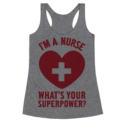 I'm a Nurse, What's Your Superpower? Racerback Tank Top