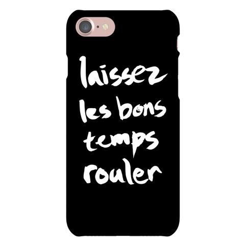 Laissez Les Bons Temps Rouler Phone Case