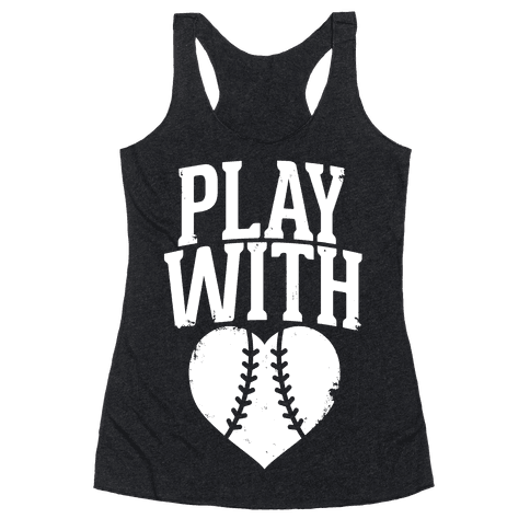 Play With Heart (Baseball) Racerback Tank Top