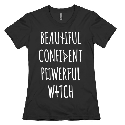 Beautiful Confident Powerful Witch Womens T-Shirt