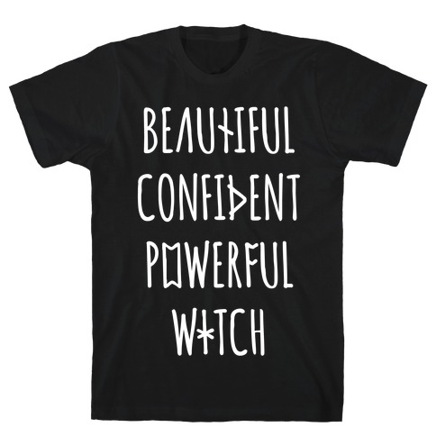 Beautiful Confident Powerful Witch T-Shirt