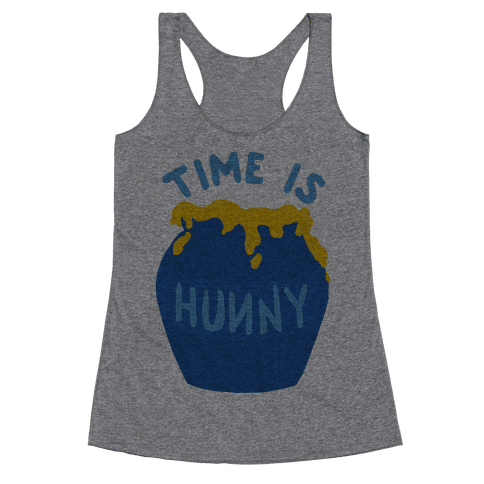 Time Is Hunny Racerback Tank Top