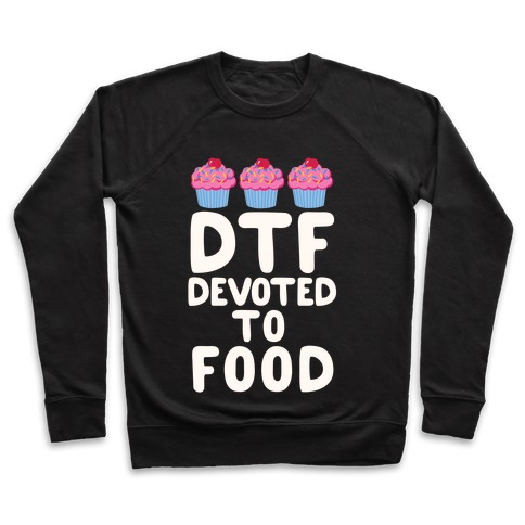 DTF: Devoted To Food Pullover