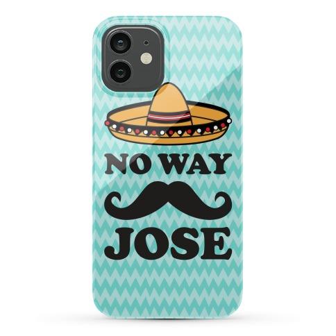 No Way Jose Phone Case