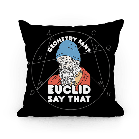 Geometry Fan? Euclid Say That Pillow