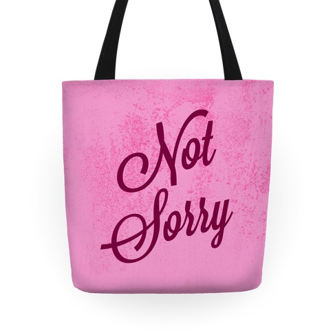 Not Sorry Tote Tote