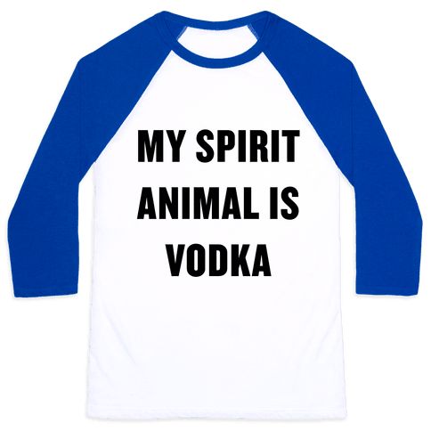 My Spirit Animal Is Vodka Baseball Tee
