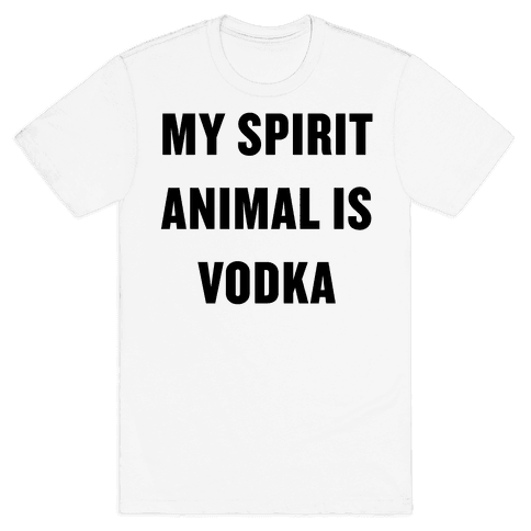 My Spirit Animal Is Vodka Mens T-Shirt