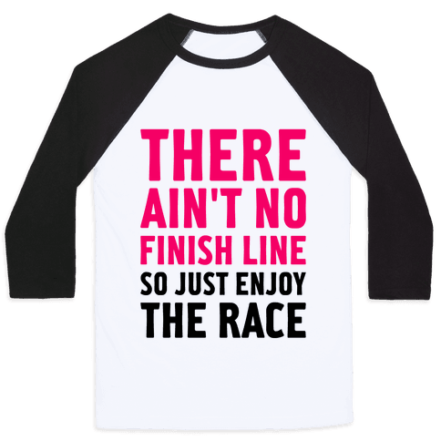 There Ain't No Finish Line Baseball Tee