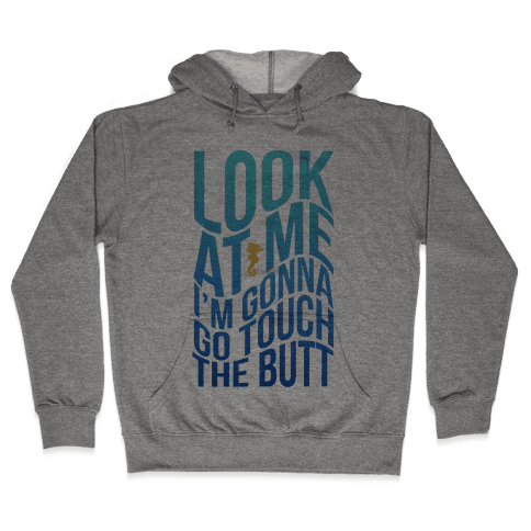 Touch the Butt Hooded Sweatshirt