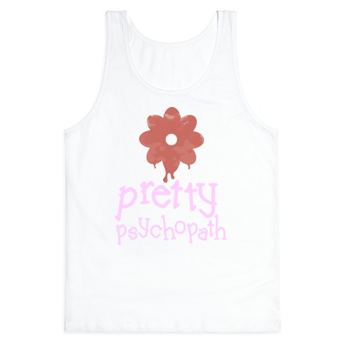 Pretty Psychopath Tank Top