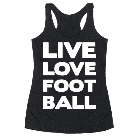 Live Love Football Racerback Tank Top