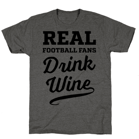 Real Football Fans Drink Wine Mens T-Shirt