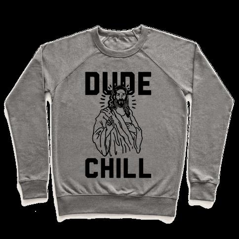 Dude Chill Pullover