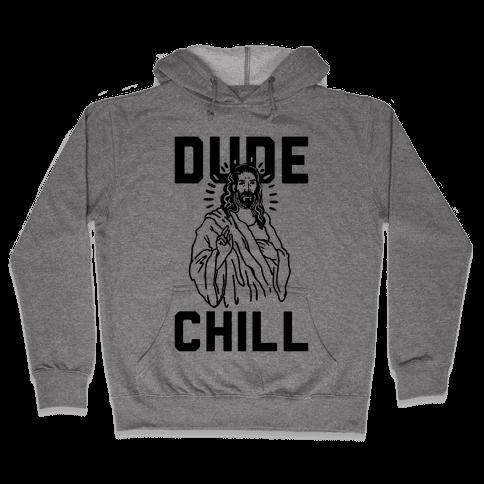 Dude Chill Hooded Sweatshirt