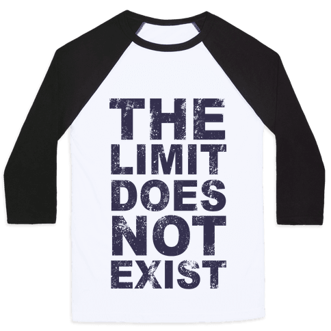 The Limit Does Not Exist (Tank) Baseball Tee