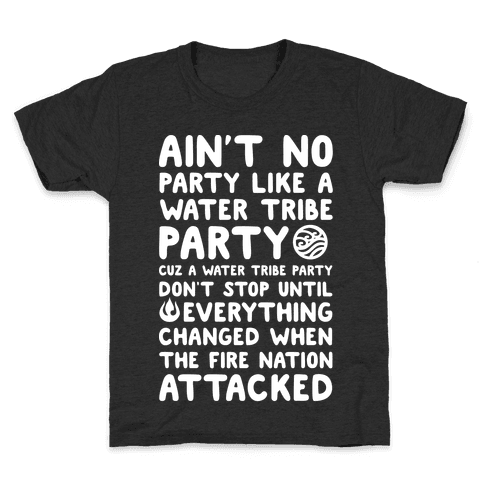 Ain't No Party Like A Water Tribe Party Kids T-Shirt