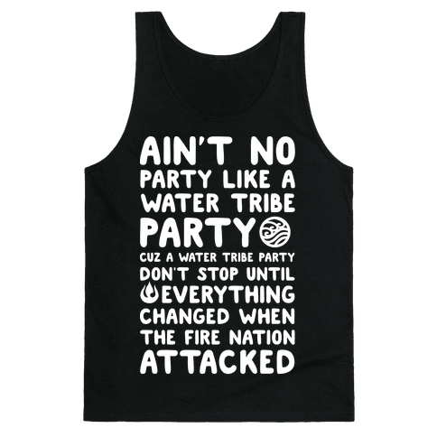 Ain't No Party Like A Water Tribe Party Tank Top