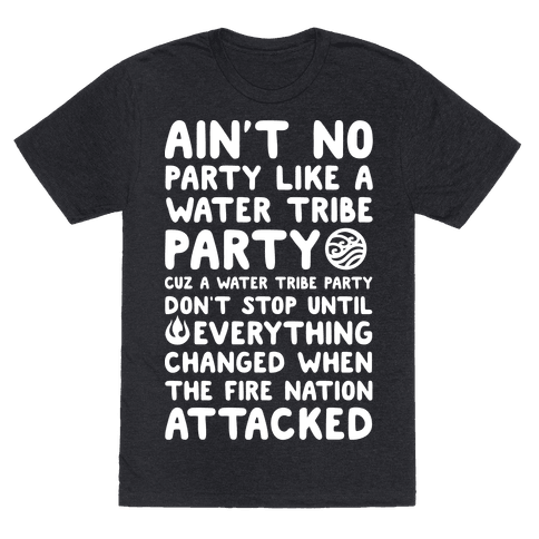 Ain't No Party Like A Water Tribe Party