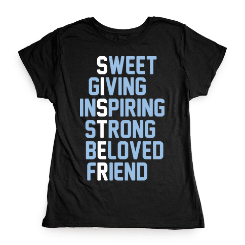 Strong Giving Inspiring Strong Beloved Friend - Sister Womens T-Shirt