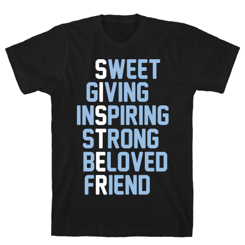 Strong Giving Inspiring Strong Beloved Friend - Sister Mens T-Shirt