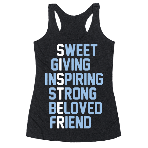 Strong Giving Inspiring Strong Beloved Friend - Sister Racerback Tank Top