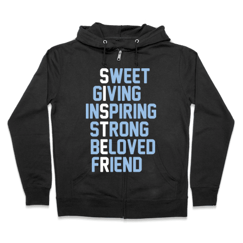 Strong Giving Inspiring Strong Beloved Friend - Sister Zip Hoodie