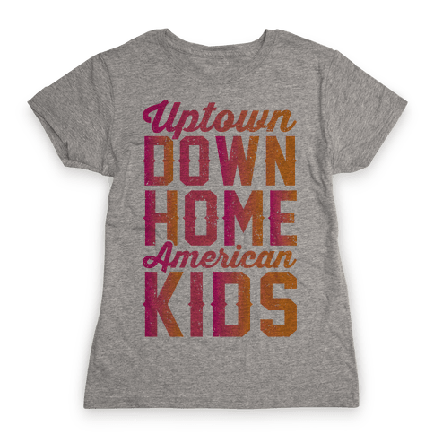 Uptown Downhome American Kids Womens T-Shirt