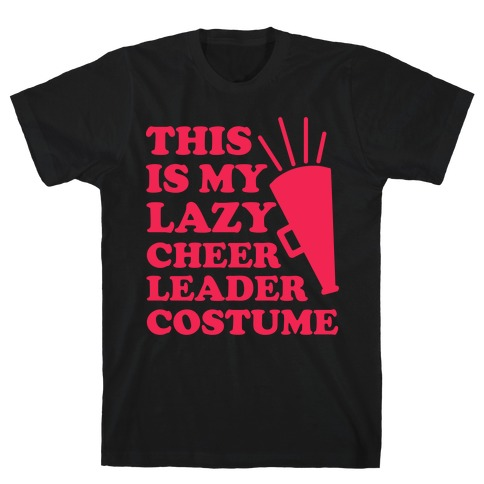This is My Lazy Cheerleader Costume T-Shirt