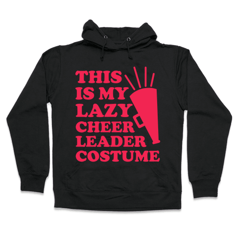 This is My Lazy Cheerleader Costume Hooded Sweatshirt