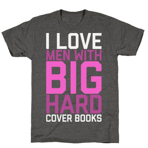 I Love Men With Big Hardcover Books T-Shirt