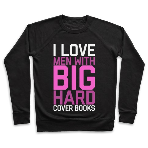 I Love Men With Big Hardcover Books Pullover