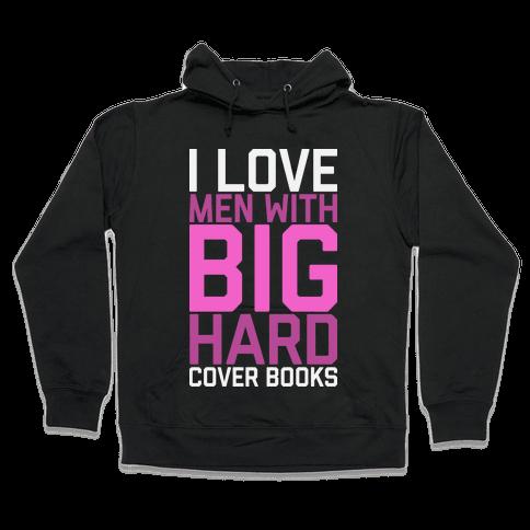 I Love Men With Big Hardcover Books Hooded Sweatshirt