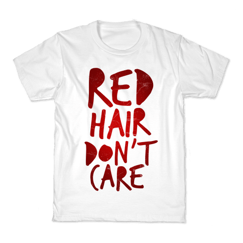 Red Hair Don't Care Kids T-Shirt
