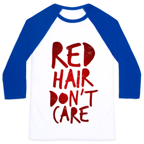 Red Hair Don't Care Baseball Tee