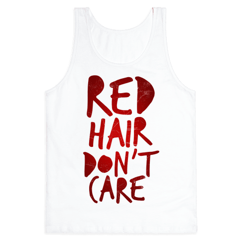 Red Hair Don't Care Tank Top