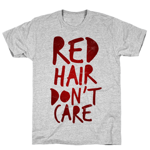 Red Hair Don't Care Mens T-Shirt