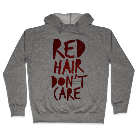 Red Hair Don't Care Hooded Sweatshirt