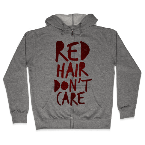 Red Hair Don't Care Zip Hoodie