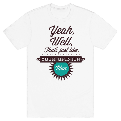 Opinion Mens T-Shirt