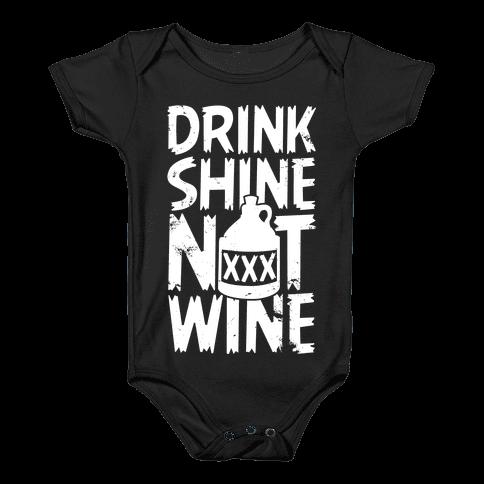 Drink Shine Not Wine Baby Onesy