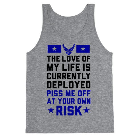 Piss Me Off At Your Own Risk (Air Force) Tank Top