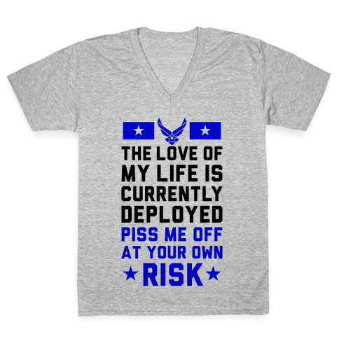 Piss Me Off At Your Own Risk (Air Force) V-Neck Tee Shirt