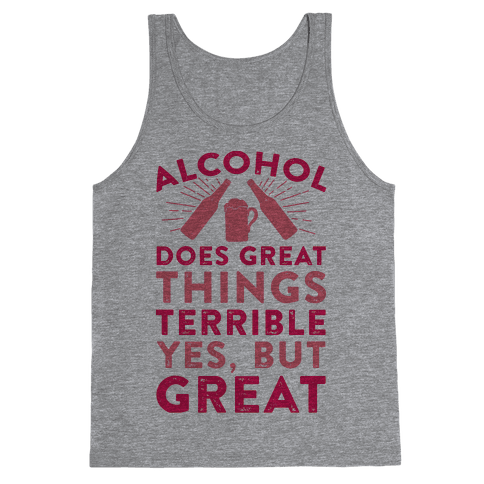 Alcohol Does Great Things Tank Top