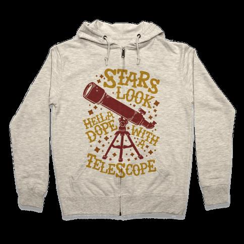 Stars Look Hella Dope With a Telescope Zip Hoodie