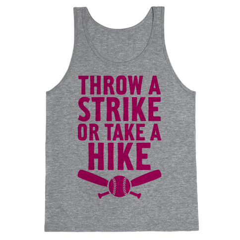 Throw A Strike Or Take A Hike Tank Top