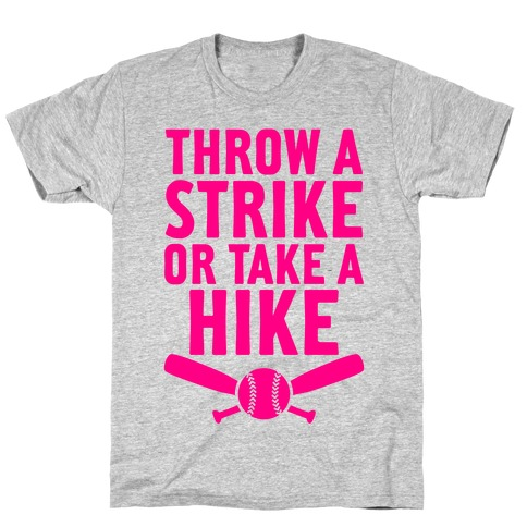 Throw A Strike Or Take A Hike T-Shirt