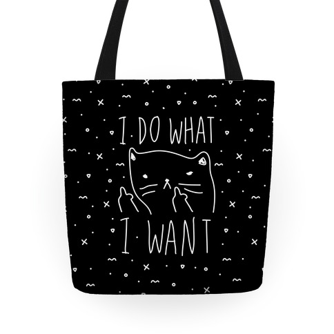 I Do What I Want Cat Tote