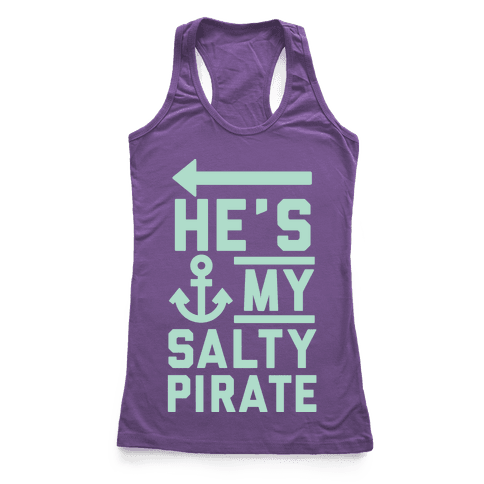 He's My Salty Pirate Racerback Tank Top