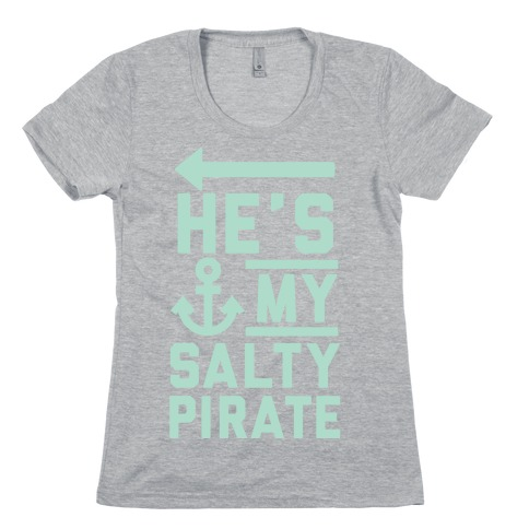He's My Salty Pirate Womens T-Shirt